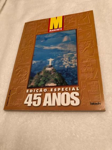 Revista Manchete Edição Especial 45 Anos Para Coleção