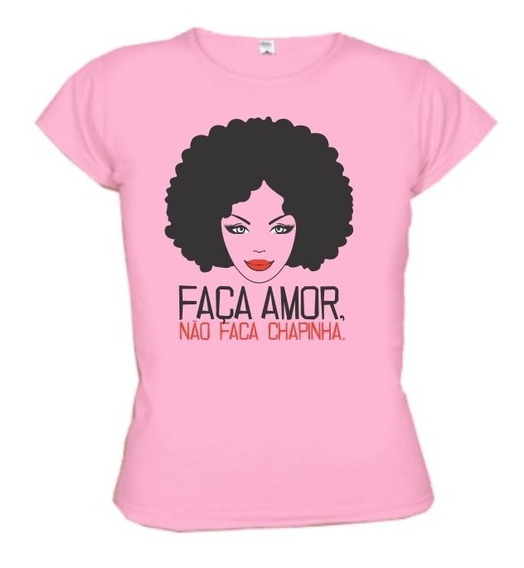 Camiseta Faça Amor Não Faça Chapinha - Wimza