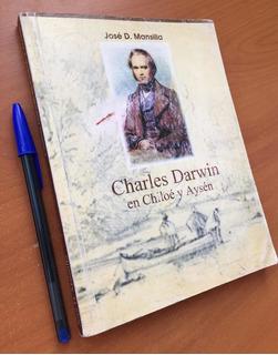 Charles Darwin En Chiloe Y Aysén. J Mancilla. Historia