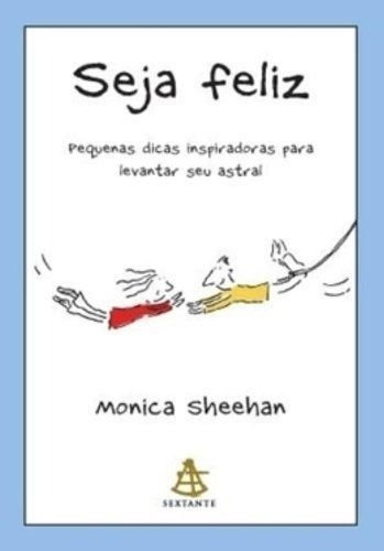 Seja Feliz Livro Monica Sheehan Frete 8 Reais