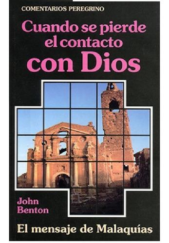 Imagen 1 de 2 de Cuando Se Pierde El Contacto Con Dios Malaquias, John Benton