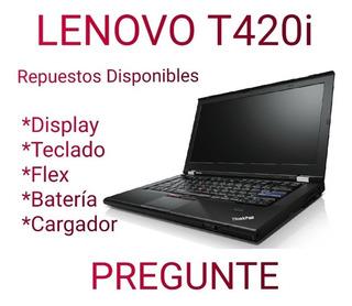 Lenovo T420i - Repuestos.