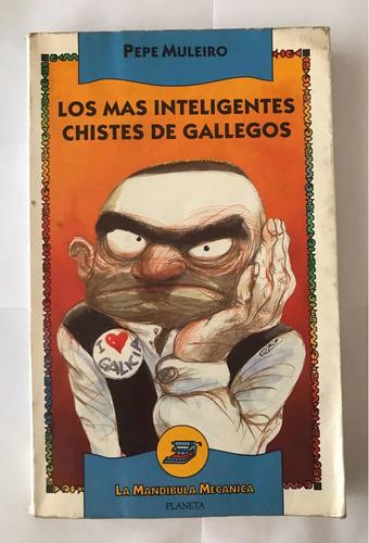 Los Mas Inteligentes Chistes De Gallegos Libro Pepe Muleiro