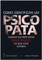 Livro - Como Identificar Um Psicopata - Novo