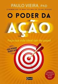 O Poder Da Ação Livro Paulo Vieira Frete 9 Reais