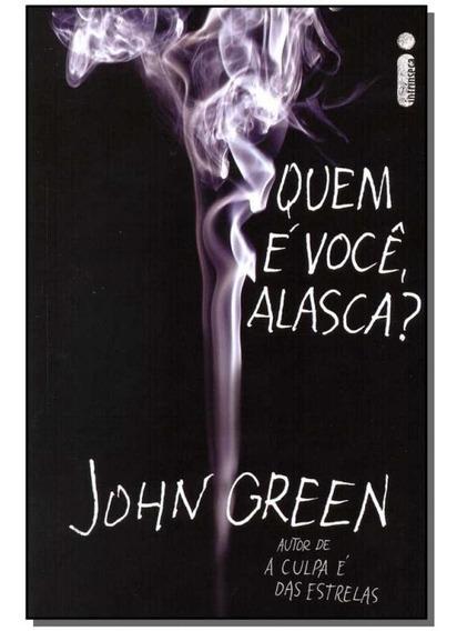 Kit John Green - Quem É Você Alasca, Deixe A Never Cair + 2