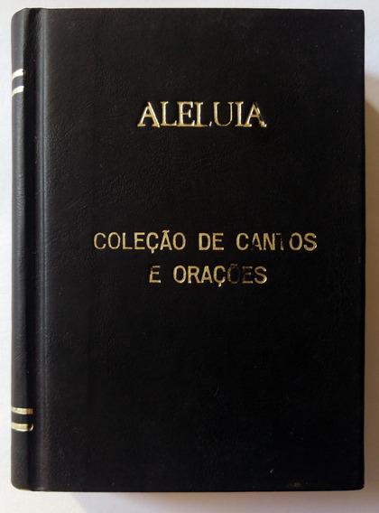 Livro Aleluia - Coleção De Cantos E Orações (última Unidade)