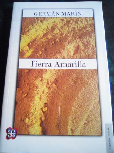 Tierra Amarilla, Por Germán Marín. Nuevo Y Sellado