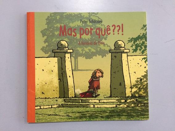 Livro Mas Por Quê??! A História De Elvis De Peter Schossow