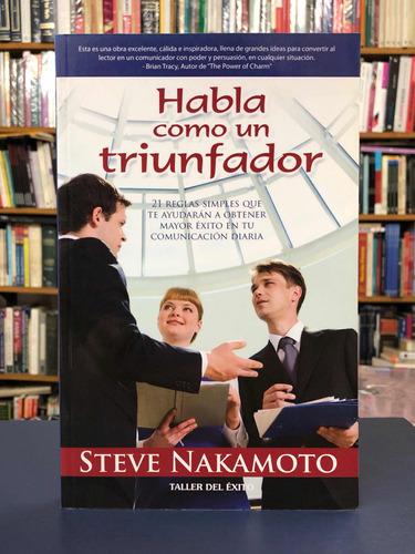 Habla Como Un Triunfador - Nakamoto - Tde