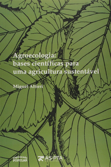 Agroecologia: Bases Científicas Para Uma Agricultura...