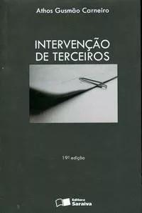Intervenção De Terceiros - Athos Gusmão Carneiro - 19ª Ed.