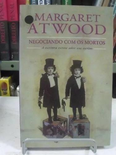 Livro - Negociando Com Os Mortos Margaret Atwood