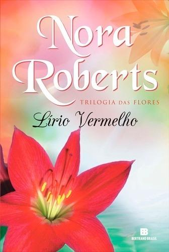 Trilogia Das Flores - Lirio Vermelho