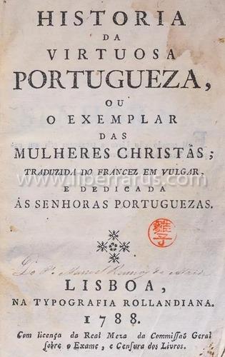 Livro Antigo Raro - Historia Da Virtuosa Portugueza 1788