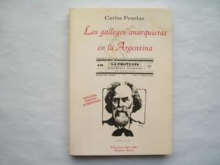 Carlos Penelas Gallegos Anarquistas En La Argentina Edicione
