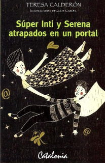 Libro Super Inti Y Serena Atrapados En Un Portal