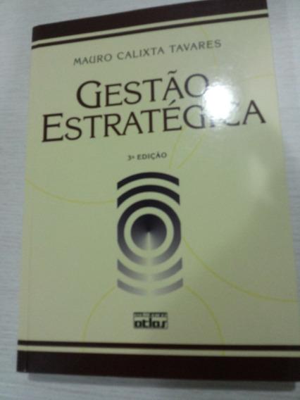 Gestão Estratégica - 3ª Ed Tavares,mauro Calixta - Atlas