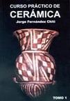 Ceramica Curso Práctico Tomo 1 Fernandez Chiti Condorhuasi