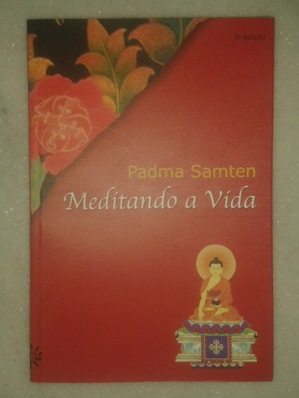 Meditando A Vida - Lama Padma Samten - 3 Edição
