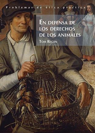 En Defensa De Los Derechos De Los Animales, Tom Regan, Fce