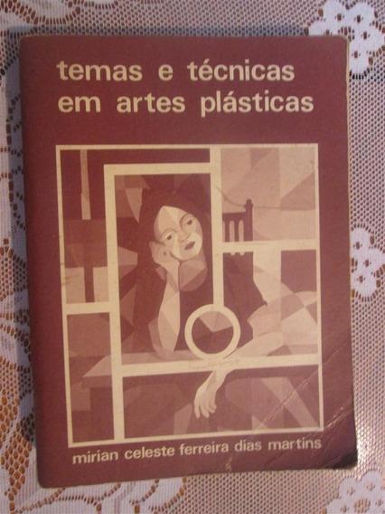 Temas E Técnicas Em Artes Plásticas Mirian Celeste Ferreira