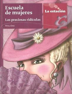 Escuela De Mujeres / Preciosas Ridículas - Estación Mandioca