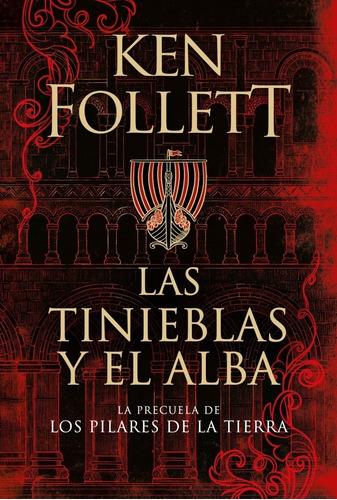Las Tinieblas Y El Alba. Ken Follett. Plaza Janes