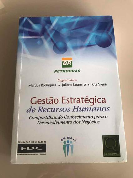 Gestão Estrategica De Recursos Humanos- Martius/juliano/rita
