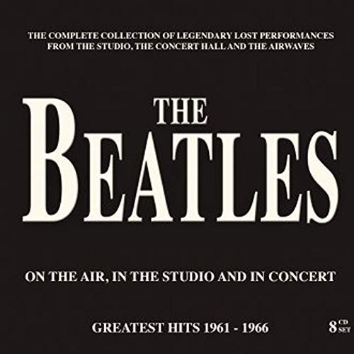 Beatles On The Air, In The Studio And In Concert Box 8 Cds