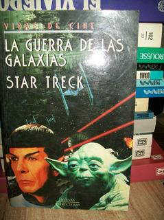 La Guerra De Las Galaxias - Start Treck Vidas De Cine