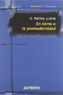 En Torno A La Posmodernidad, Gianni Vattimo, Anthropos