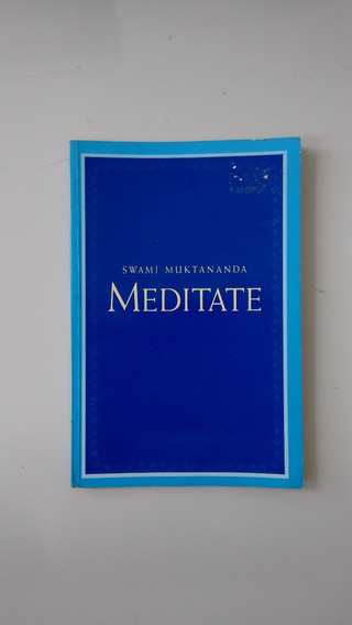 Meditate - Swami Muktananda - Siddha Yoga