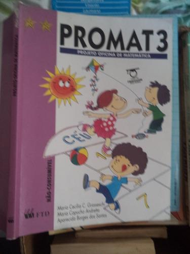 Imagem 1 de 9 de Promat 3 Projeto Oficina De Matemática De 1995 - Grasseschi
