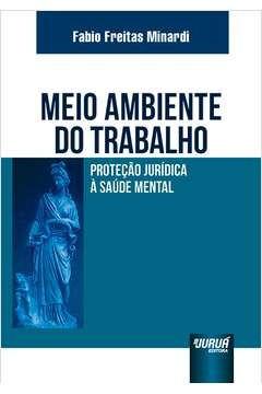 Meio Ambiente Do Trabalho - Proteção Jur Fabio Freitas Mina