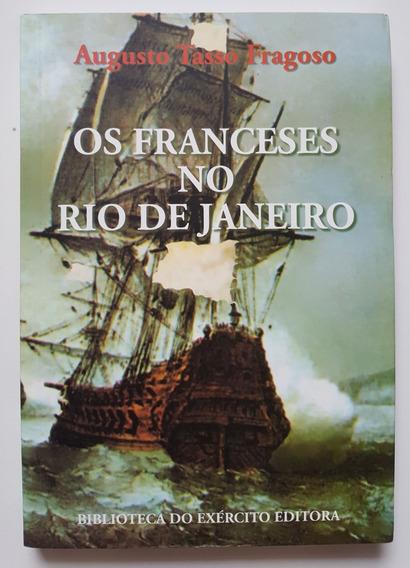 Os Franceses No Rio De Janeiro Augusto Tasso Fragoso