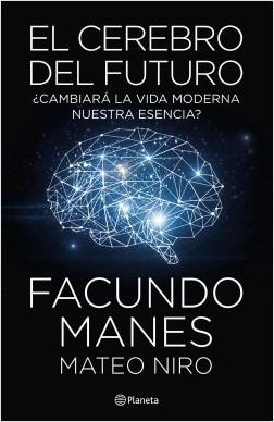 El Cerebro Del Futuro - Facundo Manes