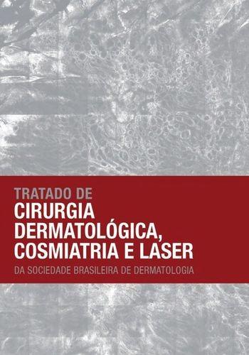*tratado De Cirurgia Dermatológica Cosmiatria E Laser Sbd*