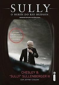 Sully O Herói Do Rio Hudson Livro Chesley Sully Sullenberger