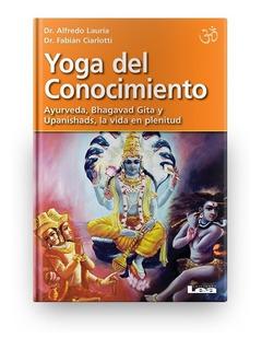 Yoga Del Conocimiento Ayurveda Bhagavad Gita Upanishads Lea