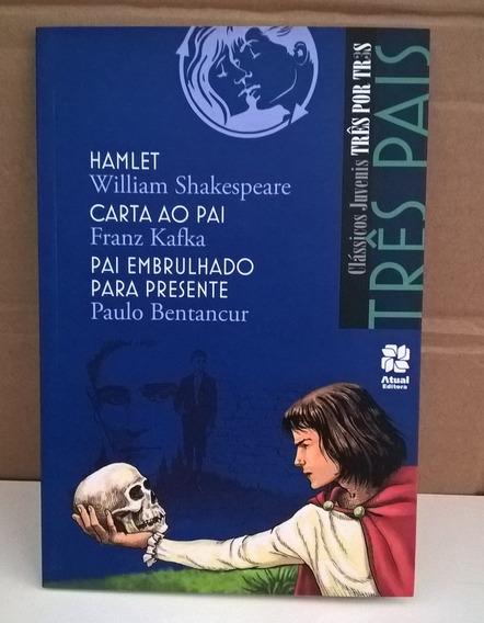 Clássicos Juvenis Três Por Três Hamlet ,carta Ao Pai Outros