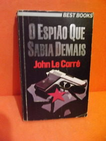 Livro - O Espião Que Sabia Demais - John Le Carré