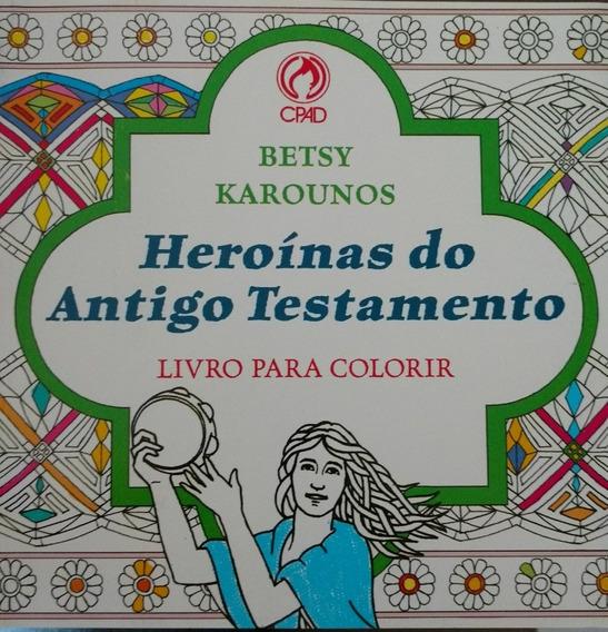 Heroinas Do Antigo Testamento - Livro Para Colorir