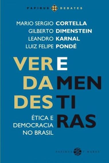 Verdades E Mentiras - Etica E Democracia No Brasil