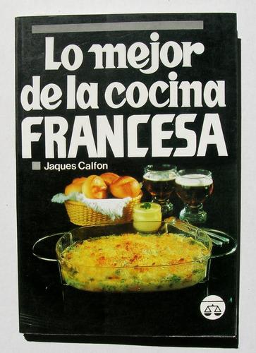 Jaques Calfon Lo Mejor De La Cocina Francesa Libro 1995 Mercado Libre