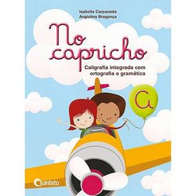 Livro - No Capricho A: Caligrafia Integrada Com Ortografia