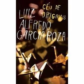 Céu De Origamis - Luiz Alfredo Garcia - Roza