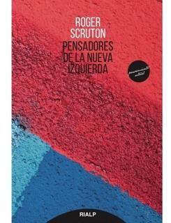 Pensadores De La Nueva Izquierda, Roger Scruton, Rialp