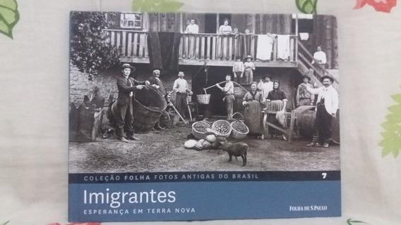 Imigrantes - Coleção Folha Fotos Antigas Do Brasil 7