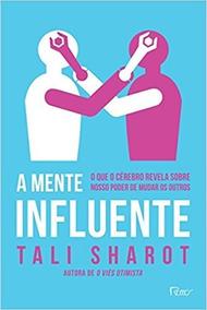A Mente Influente - Tali Sharot
